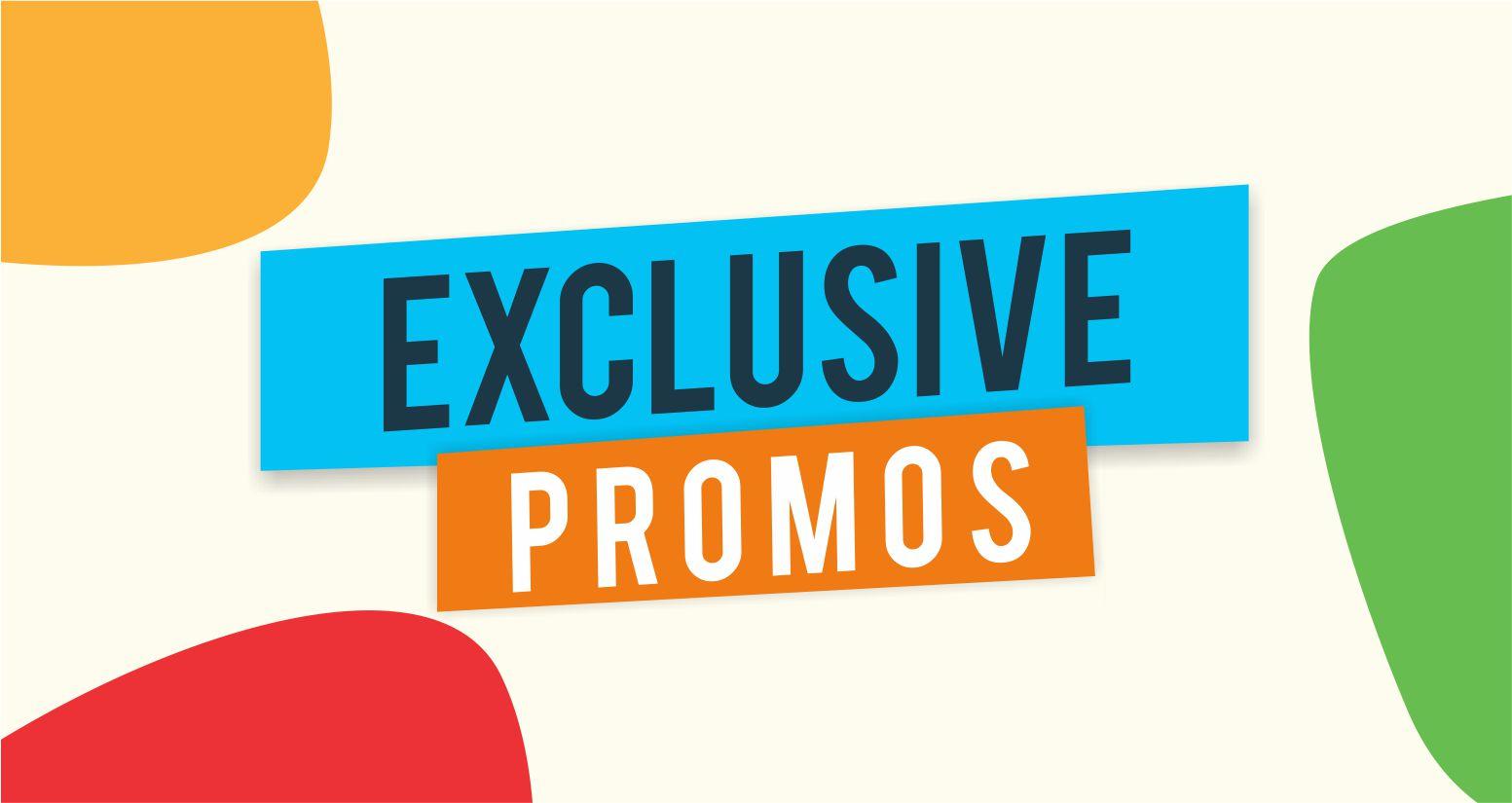 Exclusive Promos